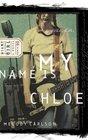 My Name Is Chloe (Diary of a Teenage Girl: Chloe, Bk 1)