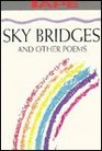 Sky Bridges and Other Poems
