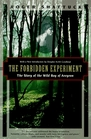 The Forbidden Experiment The Story of the Wild Boy of Aveyron