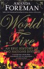 A World on Fire An Epic History of Two Nations Divided