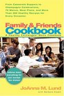 Family  Friends Cookbook From Casserole Suppers to Champagne Celebrations 50 Menus Meal Plans and More Than 200 Healthy Recipes For Every Occasion