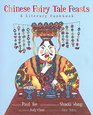 Chinese Fairy Tale Feasts A Literary Cookbook
