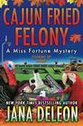 Cajun Fried Felony (A Miss Fortune Mystery)