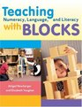 Teaching Numeracy Language And Literacy With Blocks