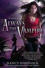Always the Vampire (Oldest City Vampire, Bk 3)