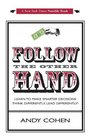 Follow The Other Hand LEARN TO MAKE SMARTER DECISIONS THINK DIFFERENTLY LEAD DIFFERENTLY