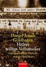 Hitlers willige Vollstrecker Ganz gewhnliche Deutsche und der Holocaust