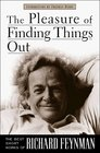 The Pleasure of Finding Things Out The Best Short Works of Richard P Feynman