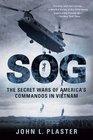 Sog The Secret Wars of America's Commandos in Vietnam