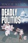 Deadly Politics (Molly Malone, Bk 1)