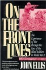 On the Front Lines : The Experience of War through the Eyes of the Allied Soldiers in World War II