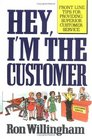 Hey, I'm the Customer : Front Line Tips for Providing Superior Customer Service