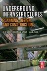 Underground Infrastructures Planning Design and Construction