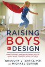 Raising Boys by Design What the Bible and Brain Science Reveal About What Your Son Needs to Thrive