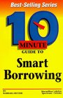 10 Minute Guide to Smart Borrowing