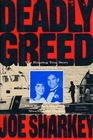 Deadly Greed The Riveting True Story of the Stuart Murder Case That Rocked Boston and Shocked the Nation