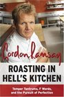 Roasting in Hell's Kitchen: Temper Tantrums, F Words, and the Pursuit of Perfection
