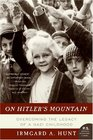 On Hitler\'s Mountain: Overcoming the Legacy of a Nazi Childhood