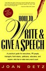 How To Write  Give A Speech  A Practical Guide For Executives PR People Managers Fund-Raisers Politicians Educators  Anyone Who Has To Make Every Word Count