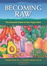 Becoming Raw The Comprehensive Guide to Eating a Nutritious Raw Diet