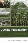 Cutting Propagation A Guide to Propagating and Producing Floriculture Crops