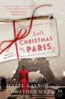 Last Christmas in Paris A Novel of World War I
