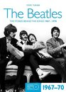 The Beatles 1967-70 The Stories Behind the Songs 1967-1970