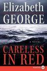 Careless in Red (Inspector Lynley, Bk 15) (Larger Print)