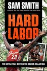 Hard Labor The Battle That Birthed the Billion-Dollar NBA