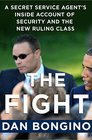 The Fight A Secret Service Agent's Inside Account of Security Failings and the Political Machine