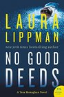 No Good Deeds A Tess Monaghan Novel