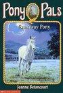 Runaway Pony (Pony Pals, No 7)
