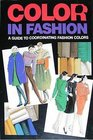 Color in Fashion A Guide to Coordinating Fashion Colors