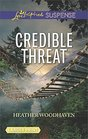 Credible Threat (Love Inspired Suspense, No 660) (Larger Print)