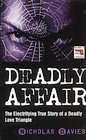 Deadly Affair The Electrifying True Story of a Deadly Love Triangle
