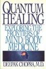 Quantum Healing : Exploring the Frontiers of Mind/Body Medicine