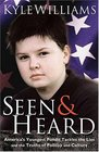Seen and Heard: America's Youngest Political Pundit Tackles the Lies and Truths of Politics and Culture