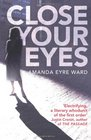 Close Your Eyes Amanda Eyre Ward