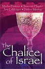 The Chalice of Israel Four Novellas Bound by Love Enchantment and Tradition