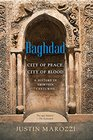 Baghdad City of Peace City of Blood--A History in Thirteen Centuries
