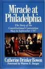 Miracle At Philadelphia : The Story of the Constitutional Convention May - September 1787