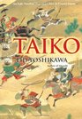 Taiko An Epic Novel of War and Glory in Feudal Japan