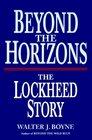 Beyond the Horizons The Lockheed Story