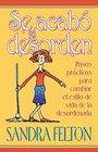 Se Acabo El Desorden/ the Mess Is over