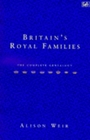 Britain's Royal Family - The Complete Genealogy