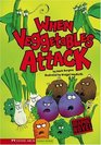 When Vegetables Attack