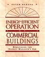 EnergyEfficient Operation of Commercial Buildings Redefining the Energy Manager's Job
