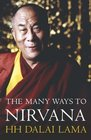 The Many Ways to Nirvana Discourses on Right Living by HH the Dalai Lama