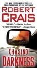 Chasing Darkness (Elvis Cole, Bk 11)
