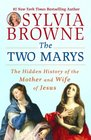 The Two Marys The Hidden History of the Mother and Wife of Jesus